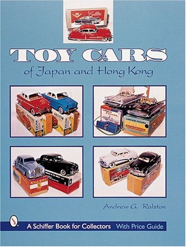 Toy Cars of Japan and Hong Kong (Schiffer Book for Collectors)