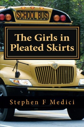 Book: The Girls in Pleated Skirts by Stephen F. Medici