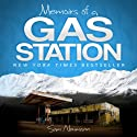 Memoirs of a Gas Station: A Delightfully Awkward Journey Across the Alaskan Tundra Audiobook by Sam Neumann Narrated by Daniel David Shapiro