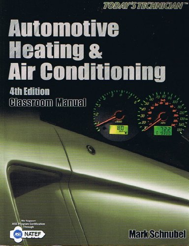 Today's Technician: Automotive Heating & Air Conditioning Classroom - Conditioning Classroom Manual Air