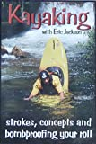 Kayaking With Eric Jackson: Strokes, Concepts, and Bombproofing Your Roll For Sale