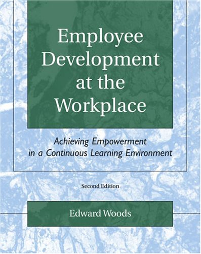 Employee Development at the Workplace: Achieving Empowerment in a Continuous Learning Environment