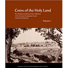 Coins of the Holy Land: The Abraham and Marian Sofaer Collection at the American Numismatic Society and the Israel Museum