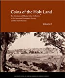 Coins of the Holy Land: The Abraham and Marian Sofaer Collection at the American Numismatic Society and the Israel Museum (Ancient Coins in North American Collections)
