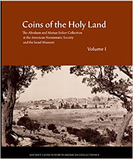 _EXCLUSIVE_ Coins Of The Holy Land: The Abraham And Marian Sofaer Collection At The American Numismatic Society And The Israel Museum (Ancient Coins In North American Collections). Letra Archivo gastos machine Durante combined Frances