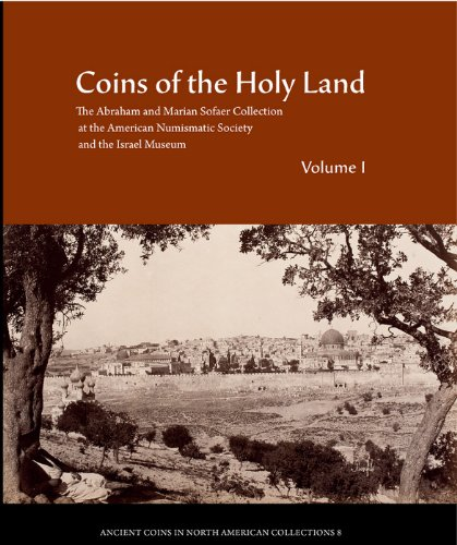 Search : Coins of the Holy Land: The Abraham and Marian Sofaer Collection at the American Numismatic Society and the Israel Museum (Ancient Coins in North American Collections)