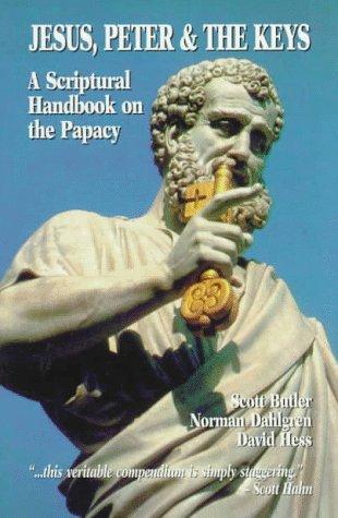 (Jesus, Peter & the Keys: A Scriptural Handbook on the)