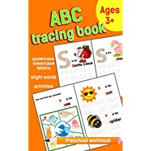 ABC tracing book: Letter Tracing Practice of the Alphabet and Sight Words! Preschool Handwriting Workbook for Kindergarten and Kids Ages 3-5.