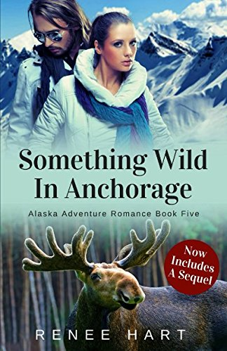 Something Wild In Anchorage (Alaska Adventure - Women Anchorage In