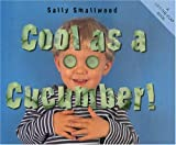 Cool as a Cucumber (Things I Eat series)
