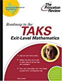 Roadmap to the TAKS Exit-Level Mathematics, Princeton Review Staff, 0375764658