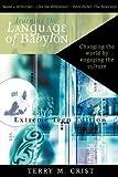 Learning the Language of Babylon