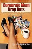 Corporate Mom Dropouts