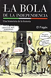 La bola de la Independencia (Spanish Edition)