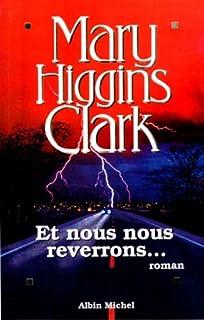 Et nous nous reverrons... : roman, Clark, Mary Higgins
