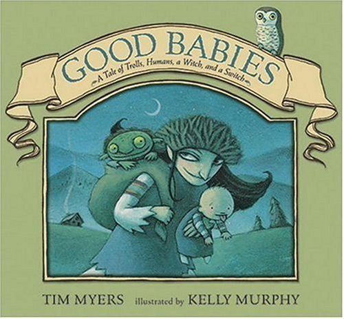 Good Babies: A Tale of Trolls, Humans, a Witch and a Switch pdf epub