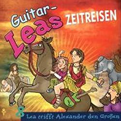 Lea trifft Alexander den Großen (Guitar-Leas Zeitreisen, Teil 8)