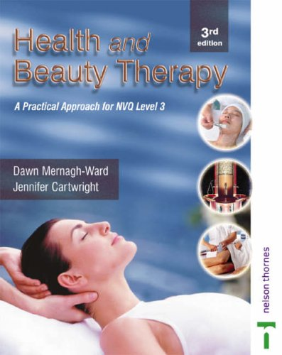 Health and Beauty Therapy 3rd Ed.: A Practical Approach for NVQ Level 3