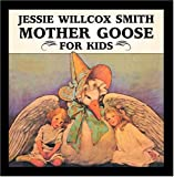 Jessie Willcox Smith Mother Goose for Kids, Claiborne Young, 1589802616
