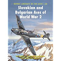 Slovakian and Bulgarian Aces of World War 2 (Aircraft of the Aces)