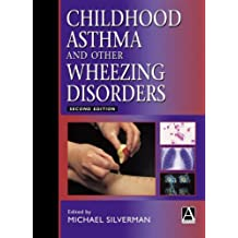 Childhood Asthma and Other Wheezing Disorders, 2Ed