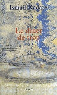 Le dîner de trop, Kadaré, Ismaïl