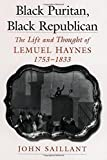 Black Puritan, Black Republican: The Life and Thought of Lemuel Haynes, 1753-1833 (Religion in America)