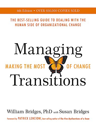 Managing Transitions: Making the Most of Change (Revised 4th Edition)