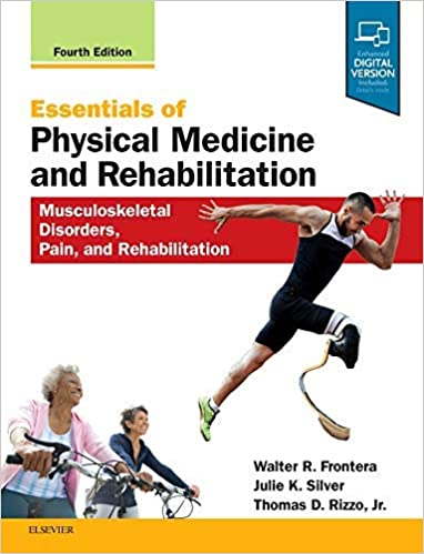 Essentials Of Physical Medicine And Rehabilitation: Musculoskeletal Disorders, Pain, And Rehabilitation, 4e por Walter R. Frontera Md  Phd epub