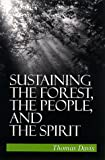 Sustaining the Forest, the People, and the Spirit, Davis, Thomas, 0791444155