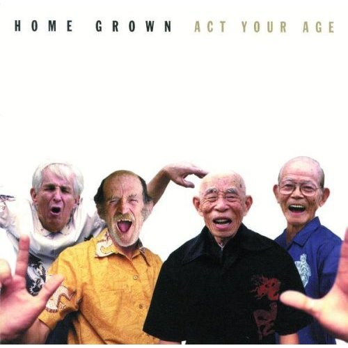 Price comparison product image Home Grown: Act Your Age