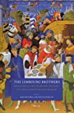 The Limbourg Brothers : Reflections on the Origins and the Legacy of Three Illuminators from Nijmegen, Rob Dückers, Pieter Roelofs, 9004175121