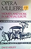 Opera Muliebria : Women and Work in Medieval Europe, Herlihy, David, 0075577445