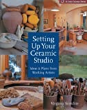 Setting Up Your Ceramic Studio: Ideas & Plans from Working Artists (A Lark Ceramics Book)