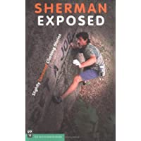 Sherman Exposed: Slightly Censored Climbing Stories
