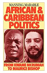 African and Caribbean Politics from Kwame Nkrumah to the Grenada Revolution