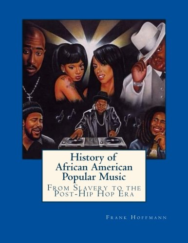 Search : History of African American Popular Music: From Slavery to the Post-Hip Hop Era
