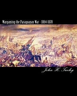 Wargaming the Paraguayan War - 1864-1870