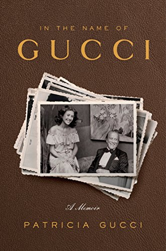 Image of In the Name of Gucci: A Memoir