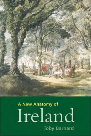 A New Anatomy of Ireland: The Irish Protestants, 1649–1770