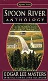 Spoon River Anthology, Edgar Lee Masters, 0451525302