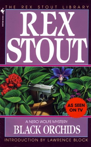 Wolfe must weed out a murderer—one who's definitely not a garden-variety killer…  Black Orchids (A Nero Wolfe Mystery Book 9)  by Rex Stout, one of the most beloved mystery novelists of all time