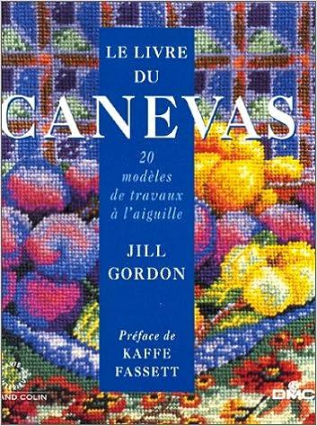 Amazon Fr Le Livre Du Canevas 20 Modeles De Travaux A L Aiguille Gordon Jill Livres