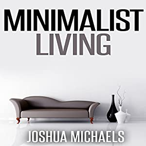 Minimalist living simplify organize and for Minimalist living amazon