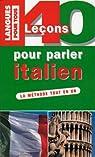 40 Leçons pour parler italien par Cifarelli