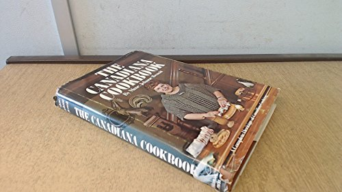The Canadiana Cookbook: A Complete Heritage of Canadian Cooking by Jehane Benoît