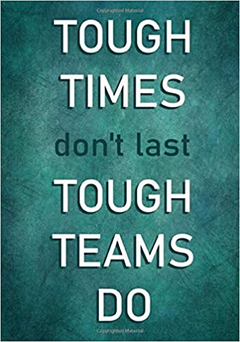 Tough Times don\'t last - Tough Teams Do: Motivational ...