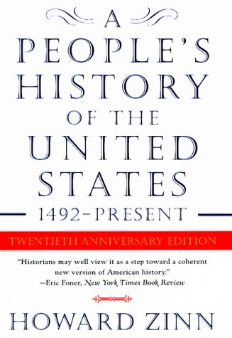 A People's History of the United States: 1492 to the Present: Zinn, Howard:  9780060194482: Amazon.com: Books