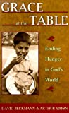 Grace at the Table, David Beckmann and Arthur Simon, 0809138662