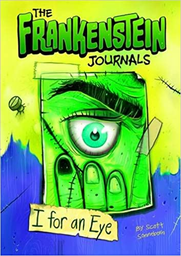 The Frankenstein Journals I For An Eye Scott Sonneborn